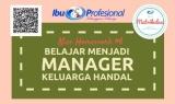 Belajar Menjadi Manajer Keluarga Handal   NHW #6 Matrikulasi IIP   Diary IIP#6